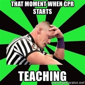 Deep Thinking Cena - THAT MOMENT WHEN CPR STARTS TEACHING
