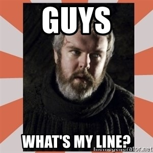 Hodor - GUYS WHAT'S MY LINE?