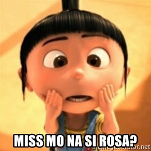 Despicable Meme -  miss mo na si rosa?