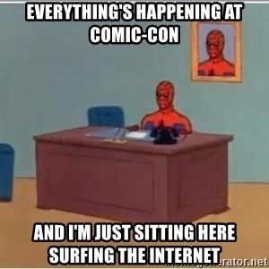 Spiderman Desk - everything's happening at comic-con and i'm just sitting here surfing the internet