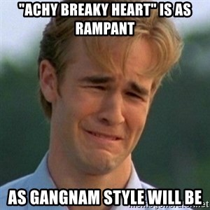 """90s Problems - """"achy breaky heart"""" is as rampant as GanGnam Style will be"""