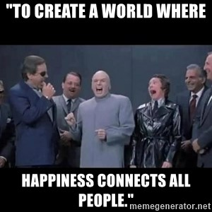 """Dr Evil Staff & Crew - """"to create a world where  happiness connects all people."""""""