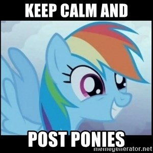 Post Ponies - keep calm and post ponies