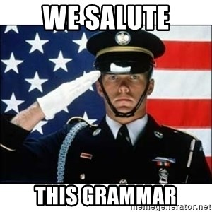salute - We salute this grammar
