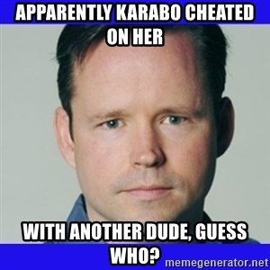 krebsonsecurity - apparently karabo cheated on her with another dude, guess who?