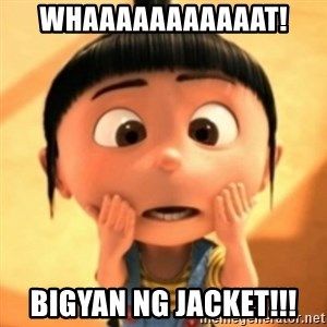 Despicable Meme - whaaaaaaaaaaat! bigyan ng jacket!!!