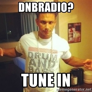 Drum And Bass Guy - dnbradio? tune in