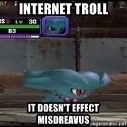 MISDREAVUS - Internet troll It doesn't effect misdreavus