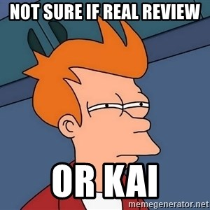 Futurama Fry - not sure if real review or kai