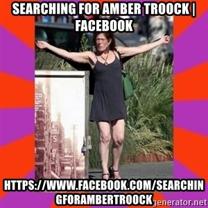Amber Troock Downtown Eastside Vancouver, BC  - Searching for Amber Troock | Facebook https://www.facebook.com/SearchingForAmberTroock