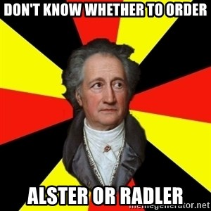 Germany pls - don't know whether to order alster or radler