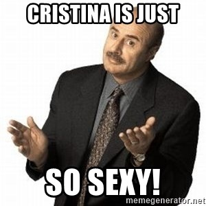 Dr. Phil - Cristina is just SO SEXY!