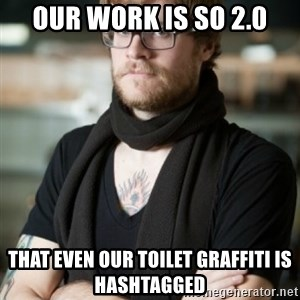 hipster Barista - Our work is so 2.0 that even our toilet graffiti is hashtagged