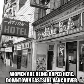 RANDY KENDALL  AFTON HOTEL SLUMLORD -  WOMEN ARE BEING RAPED HERE. DOWNTOWN EASTSIDE VANCOUVER.