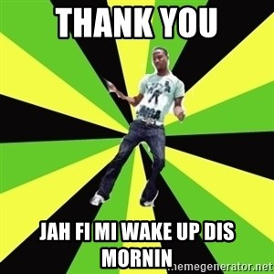 TypicalDancehall - thank you jah fi mi wake up dis mornin