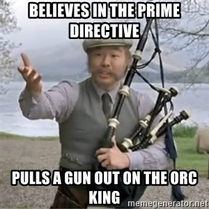 contradiction - believes in the Prime Directive Pulls a gun out on the orc king