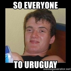 Weed Guy Walter - So everyone to Uruguay