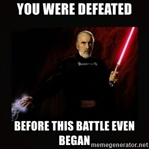 count dooku - You were defeated before this battle even began