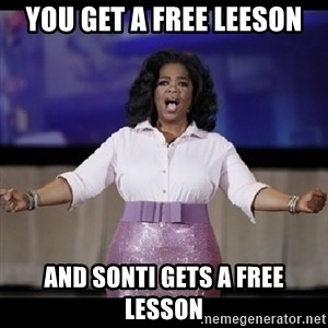 free giveaway oprah - YOU GET A FREE LEESON AND SONTI GETS A FREE LESSON