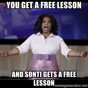 free giveaway oprah - you get a free lesson and sonti gets a free lesson