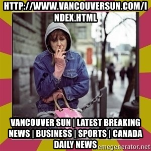 ZOE GREAVES DOWNTOWN EASTSIDE VANCOUVER - http://www.vancouversun.com/index.html Vancouver Sun | Latest Breaking News | Business | Sports | Canada Daily News