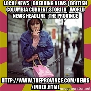 ZOE GREAVES DOWNTOWN EASTSIDE VANCOUVER - Local News | Breaking News | British Columbia Current Stories | World News Headline | The Province http://www.theprovince.com/news/index.html