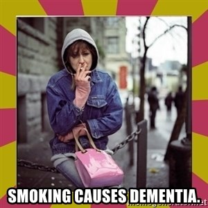 ZOE GREAVES DOWNTOWN EASTSIDE VANCOUVER -  SMOKING CAUSES DEMENTIA.