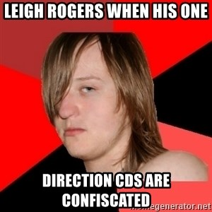 Bad Attitude Teen - LEIGH ROGERS WHEN HIS ONE  DIRECTION CDS ARE CONFISCATED