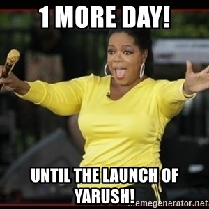 Overly-Excited Oprah!!!  - 1 more day! Until the launch of yarush!