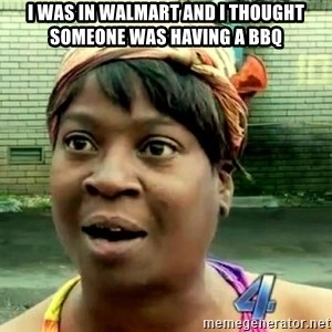 oh lord jesus it's a fire! - i was in Walmart and i thought someone was having a BBQ