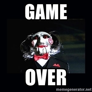 saw jigsaw meme - game over