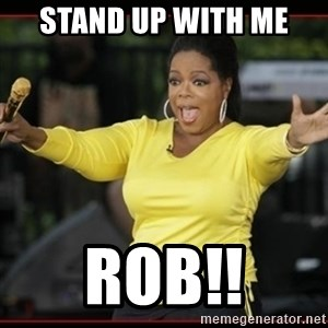 Overly-Excited Oprah!!!  - Stand up with me Rob!!