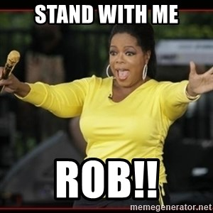 Overly-Excited Oprah!!!  - Stand with me Rob!!