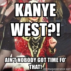 Sassy Taylor - Kanye West?!                                  Ain't Nobody Got Time Fo' That!