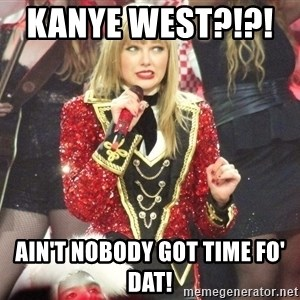 Sassy Taylor - Kanye West?!?!       Ain't Nobody Got Time Fo' Dat!