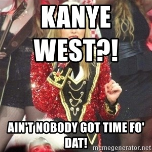 Sassy Taylor - Kanye West?!                     Ain't Nobody Got Time Fo' Dat!