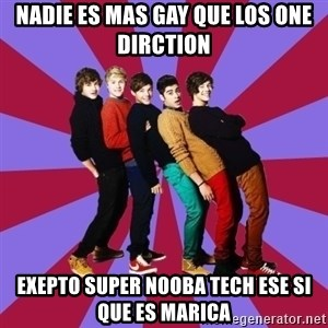 typical 1D - nadie es mas gay que los one dirction exepto super nooba tech ese si que es marica