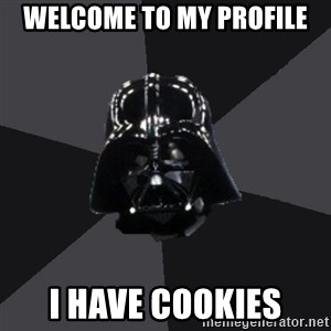 Vader_advice - Welcome to my profile I have cookies