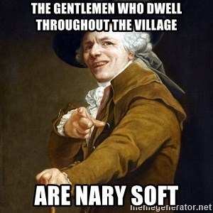 Joseph Ducreaux - The gentlemen who dwell throughout the village Are nary soft