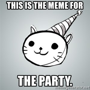 Party cat - this is the meme for The Party.