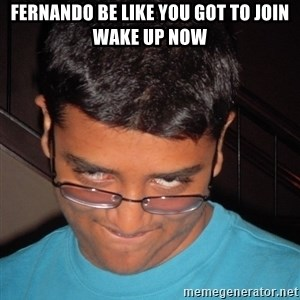 Chillzilla - fernando be like you got to join wake up now