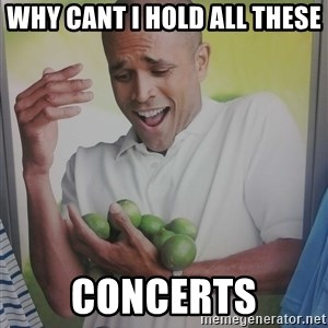 Limes Guy - why cant i hold all these concerts