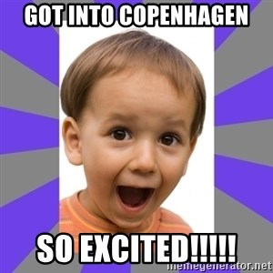 Excited - GOT INTO COPENHAGEN SO EXCITED!!!!!