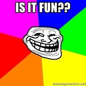 Trollface - is it fun??
