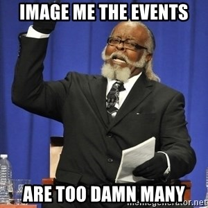 Rent Is Too Damn High - image me the events are too damn many