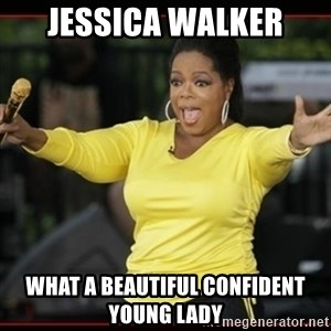 Overly-Excited Oprah!!!  - JESSICA WALKER what a beautiful confident young lady