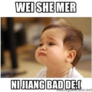sorry baby - wei she mer  ni jiang bad de:(
