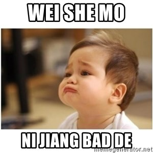sorry baby - wei she mo  Ni jiang bad de