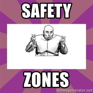 'dr. evil' air quote - Safety  Zones