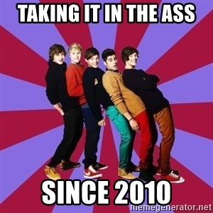 typical 1D - Taking it in the ass Since 2010